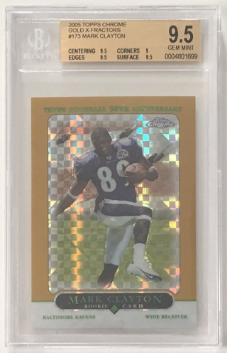 2005 Topps Chrome Gold Xfractor #173 Mark Clayton Rookie BGS 9.5 GEM MINT Ravens Football Card