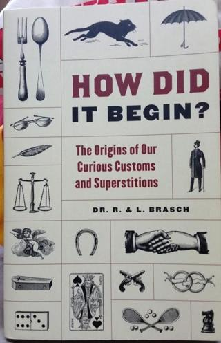 How Did It Begin?: The Origin of Our Curious Customs and Superstitions Paperback