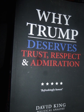 Why Trump Deserves Trust Respect and Admiration (A Parody) by David King