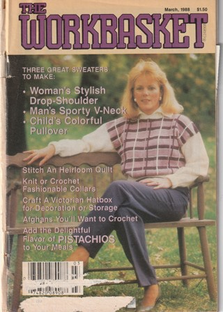 Workbasket Craft Book: Crochet, Knitting, Sewing, Patterns, How To: March 1988