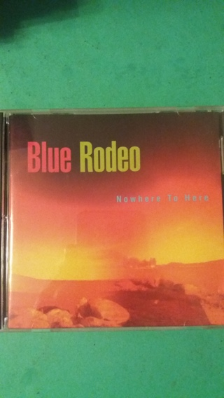 cd  blue rodeo  nowhere to here  free shipping