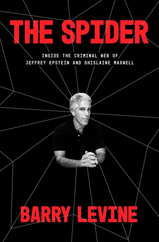 The Spider: Inside the Criminal Web of Jeffrey Epstein and Ghislaine Maxwell [Hardcover]