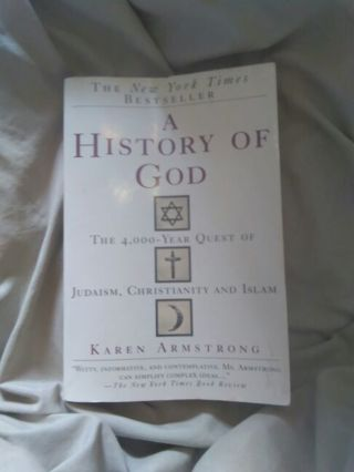A History Of God: The 4,000 Year Quest Of Judaism, Christianity And Islam