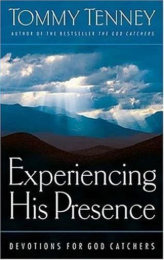 Experiencing His Presence : Devotions for God Catchers, by Tommy Tenney