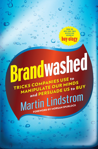 Brandwashed: Tricks Companies Use to Manipulate Our Minds & Persuade Us to Buy [HARDCOVER] FREE S&H