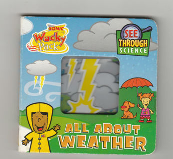 See Through Science: All About Weather (Sonic Wacky Pack)