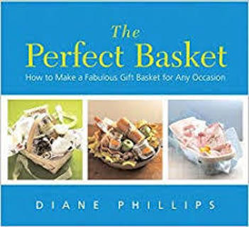 The Perfect Basket: Make a Fabulous Gift Basket for Any Occasion by Diane Phillips (LPB/VGC)#LLP60G4