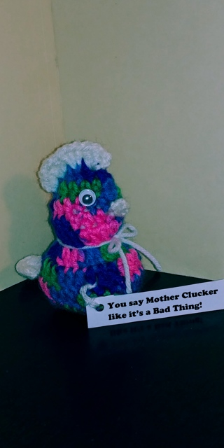 """Crochet Chicken (B-7620) Bright Mix/ White --""""You say Mother Clucker like it's a Bad Thing!"""""""