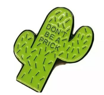 """""""DON'T BE A PRYCK """" green cactus pin funny gag gift New"""