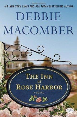 "Debbie Macomber book ""The Inn at Rose Harbor"" A Novel"