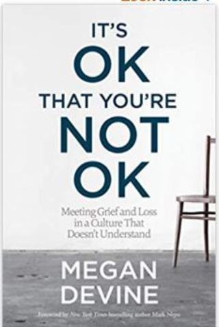 It's OK That You're Not OK: Meeting Grief and Loss in a Culture That Doesn't Understand Paperback