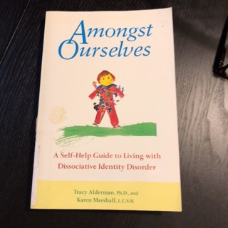Amongst Ourselves a Self Help Guide to Living with Dissociative Disorder