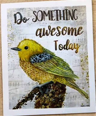 "Yellow Bird - do something awesome!! - 3 x 4"" MAGNET"