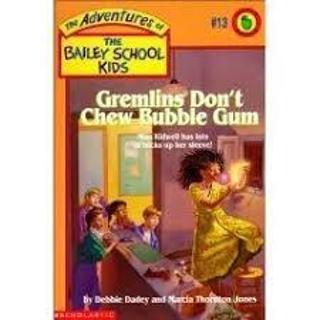 The Bailey School Kids: Gremlins Don't Chew Bubble Gum by Marcia Jones