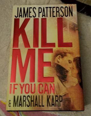 Kill Me if You Can - By James Patterson