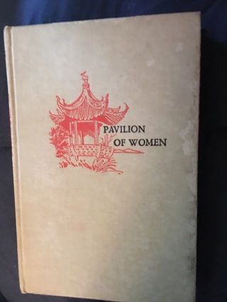 """Pavilion Of Women"" by Pearl S Buck - appears First Edition, Copyright 1946!! Very Good Condition!!!"