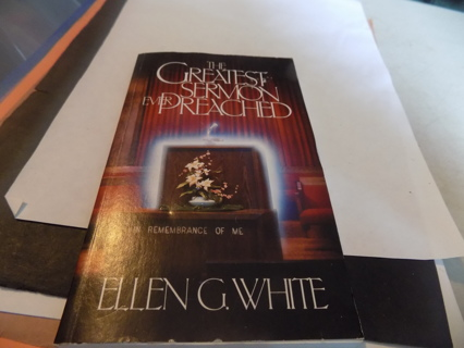 the Greatest Sermon Ever Preached by Ellen G. white paperback