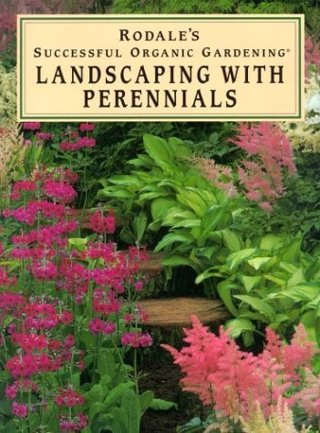 Landscaping with Perennials (Rodale's Successful Organic Gardening)