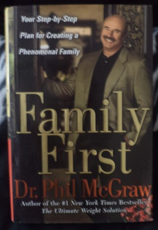 """Dr Phil McGraw """"Family First"""" Hard Cover Self Help Book"""