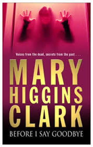 (NEW!) BEFORE I SAY GOOD-BYE byMary Higgins Clark(HB/DJ-1st ED) #LMB67dk
