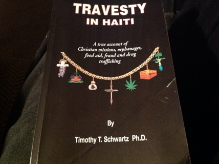 TRAVESTY IN HAITI by TIMOTHY T. SWARTZ