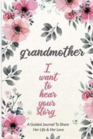 Grandmother, I Want to Hear Your Story:A Grandmothers Guided Journal to Share Her Life & Love Pprbck