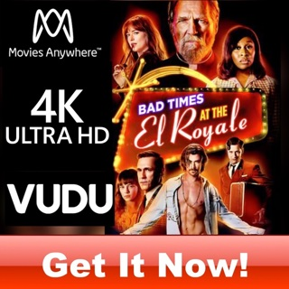 BAD TIMES AT THE EL ROYALE 4K MOVIES ANYWHERE OR VUDU CODE ONLY