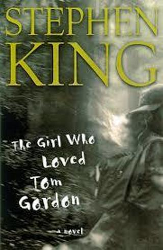 The Girl Who Loved Tom Gordon by Stephen King (PB/GC) #LLP43ag