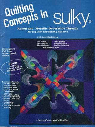 Quilting Concepts in Sulky Decorative Thread for Use with Any Sewing Machine Book