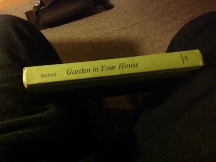 GARDEN IN YOUR HOME by ERNESTOR BALLARD