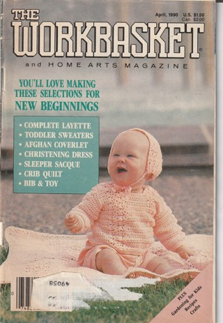 Workbasket Craft Book: Crochet, Knitting, Sewing, Patterns, How To: April 1990