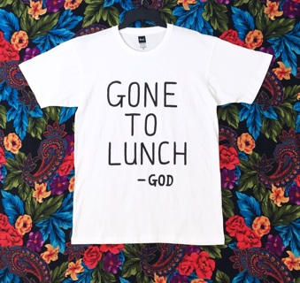 MEN'S GOD WENT TO LUNCH T SHIRT FUNNY NOVELTY RAD BRAND FREE SHIPPING