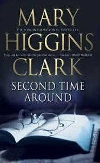 THE SECOND TIME AROUND by Mary Higgins Clark (HB/DJ-VGC/1st ED) #LLP62dk