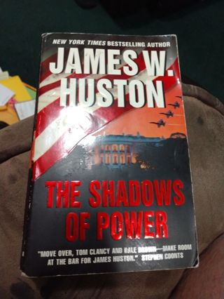 The Shadows of Power by James Huston (paperback)