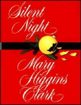 Silent Night by Clark by Mary Higgins Clark