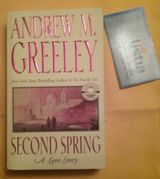 Second Spring: A Love Story by Andrew Greeley