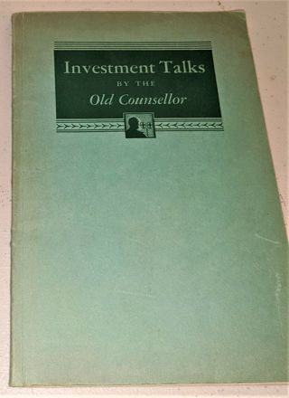 """Ephemera - """"Investment Talks by the Old Counsellor"""" 1931 investment booklet - 96 pages"""