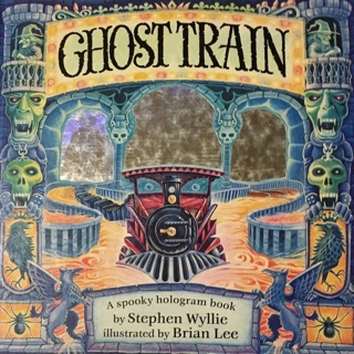 GHOST TRAIN - A-SPOOKY Hologram book By Stephen Wylie