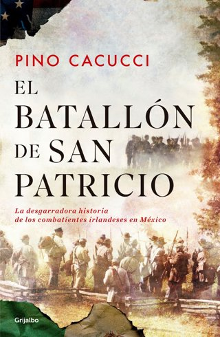 El batallón de San Patricio / St. Patrick's Battalion (Spanish Edition) FREE SHIPPING