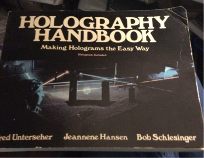 Holography Handbook, Making Holograms the Easy Way
