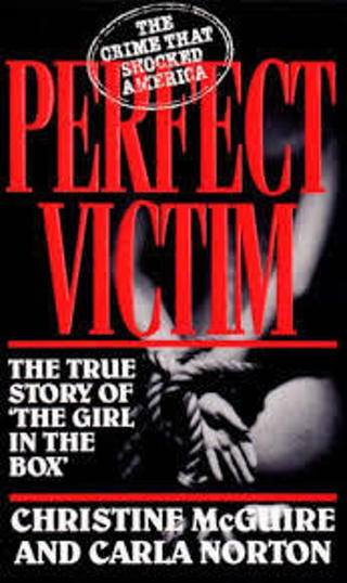 (NEW! TRUE CRIME!) Perfect Victim: The True Story of the Girl in the Box byChristine McGuire (PB)