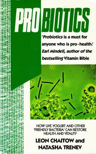 Probiotics, ...a must for anyone who is Pro-health