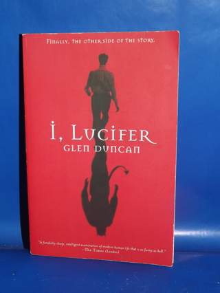 I, Lucifer Book By Glen Duncan Paperback Finally, The Other Side Of The Story