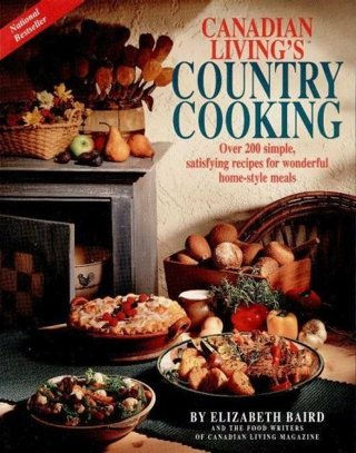 Canadian Living's Country Cooking (Over 200 Simple Satisfying Recipes)