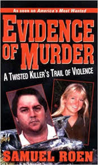 (TRUE CRIME!) Evidence of Murder: A Twisted Killer's Trail of Violence by Samuel Roen (PB/GFC)