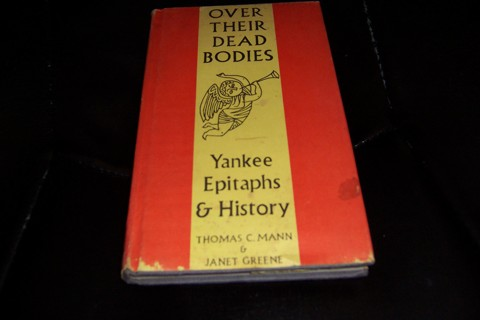 Yankee Epitaphs & History Thomas C. Mann Over Their dead Bodies