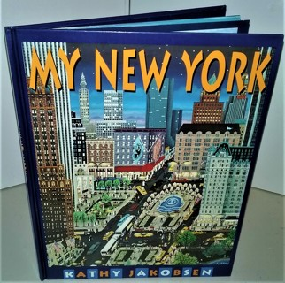 1993 MY NEW YORK by Kathy Jakobsen (Hardcover, 34 pages, First Edition) includes 2 6-page gate-folds