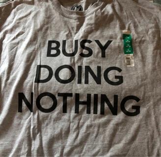 "BNIP Sz XL Grey T-shirt ""BUSY DOING NOTHING"". Short Sleeve"