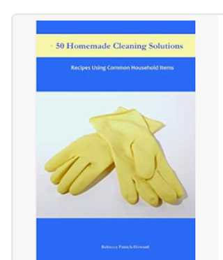 50 Homemade Cleaning Solutions: Recipes Using Common Household Items