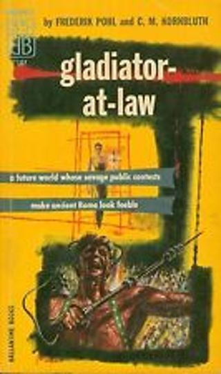 Gladiator At-Law, Frederik Pohl  1955 Ballantine Paperback First Edition #B.B.#107